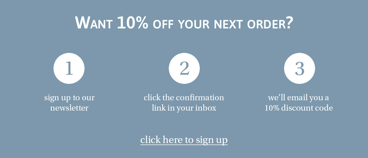 Sign up to our newsletter for 10% off your next order with  Dip & Doze